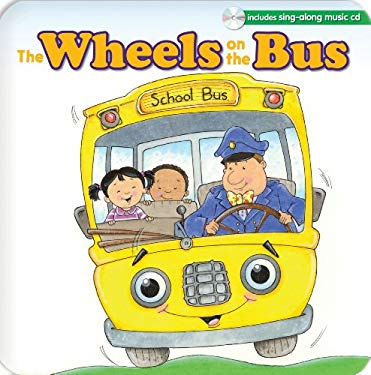 The Wheels on the Bus [With Sing-Along Music CD] 9781599225807