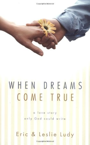 When Dreams Come True: A Love Story Only God Could Write 9781590523537
