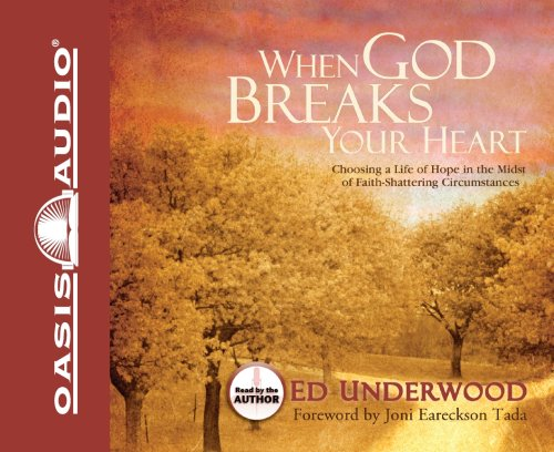 When God Breaks Your Heart: Choosing a Life of Hope in the Midst of Faith-Shattering Circumstances 9781598594447