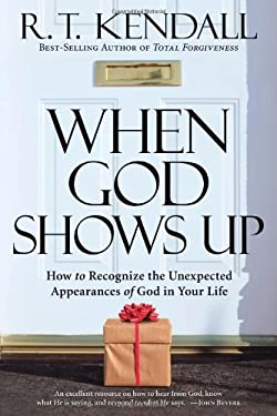 When God Shows Up: How to Recognize the Unexpected Appearances of God in Your Life. 9781599793429