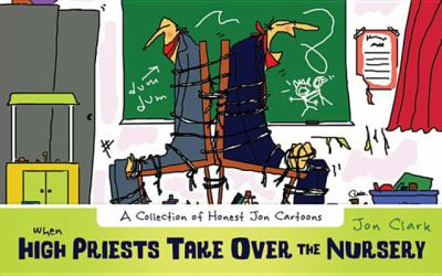 When High Priests Take Over the Nursery: A Collection of Honest Jon Cartoons 9781599559773