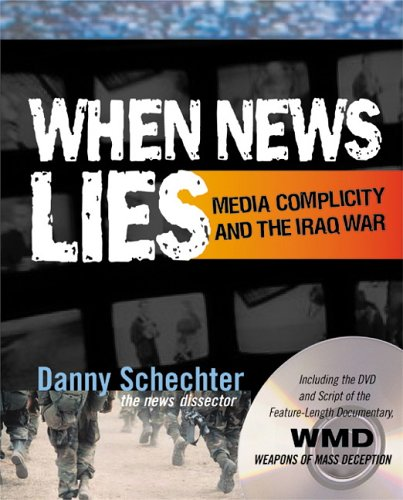 When News Lies: Media Complicity and the Iraq War [With DVD] 9781590790731
