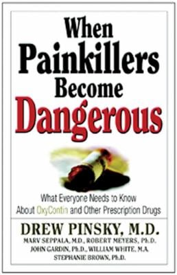 When Painkillers Become Dangerous: What Everyone Needs to Know about Oxycontin and Other Prescription Drugs 9781592851072
