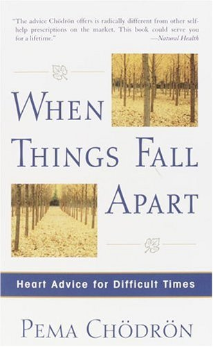 When Things Fall Apart: Heart Advice for Difficult Times 9781590302262