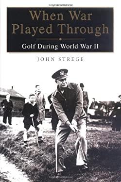 When War Played Through: Golf During World War II