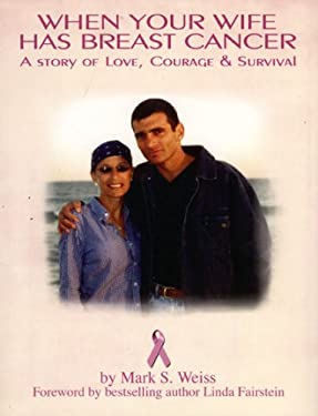 When Your Wife Has Breast Cancer: A Story of Love, Courage, and Survival 9781596873131
