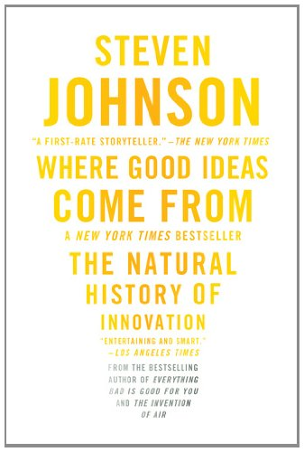 Where Good Ideas Come from: The Natural History of Innovation 9781594485381