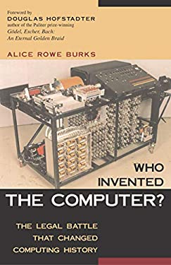 Who Invented the Computer?: The Legal Battle That Changed Computing History 9781591020349