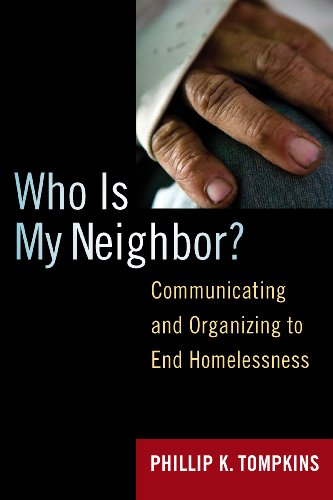 Who Is My Neighbor?: Communicating and Organizing to End Homelessness 9781594516481