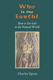 Who Is the Earth? How to See God in the Natural World