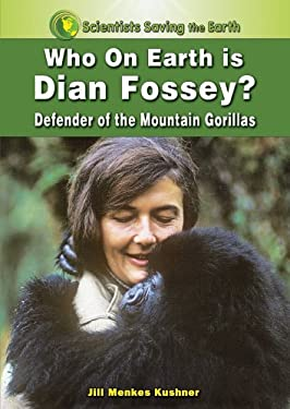 Who on Earth Is Dian Fossey?: Defender of the Mountain Gorillas 9781598451177