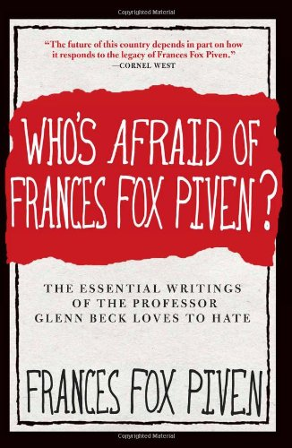 Who's Afraid of Frances Fox Piven?: The Essential Writings of the Professor Glenn Beck Loves to Hate 9781595587190