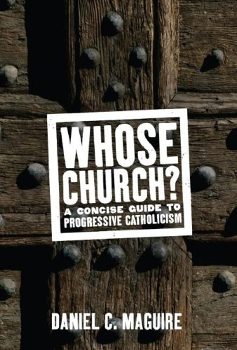 Whose Church?: A Concise Guide to Progressive Catholicism 9781595583352