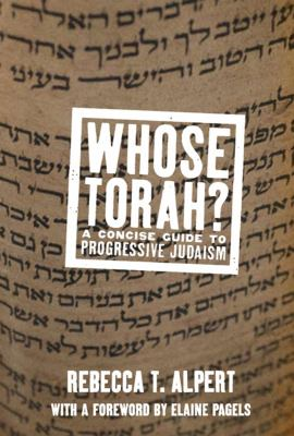 Whose Torah?: A Concise Guide to Progressive Judaism 9781595583369