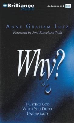 Why?: Trusting God When You Don't Understand 9781593555450