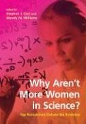Why Aren't More Women in Science?: Top Researchers Debate the Evidence 9781591474852