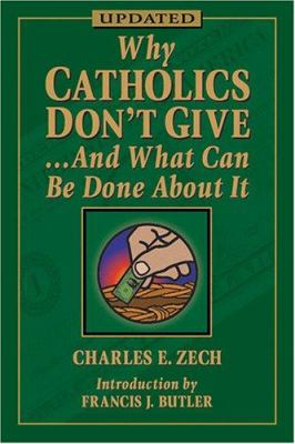 Why Catholic Don't Give... and What Can Be Done about It 9781592762613