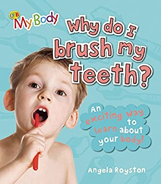 Why Do I Brush My Teeth? 9781595669735