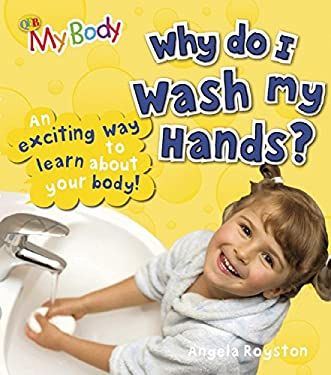 Why Do I Wash My Hands? 9781595669728