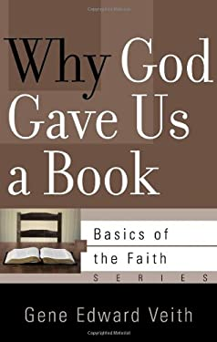 Why God Gave Us a Book 9781596383784