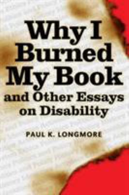 Why I Burned My Book and Other Essays on Disability 9781592130238