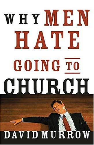 Why Men Hate Going to Church 9781596445949