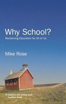 Why School?: Reclaiming Education for All of Us 9781595584670