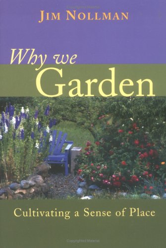 Why We Garden: Cultivating a Sense of Place 9781591810254