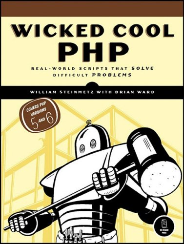 Wicked Cool PHP: Real-World Scripts That Solve Difficult Problems 9781593271732