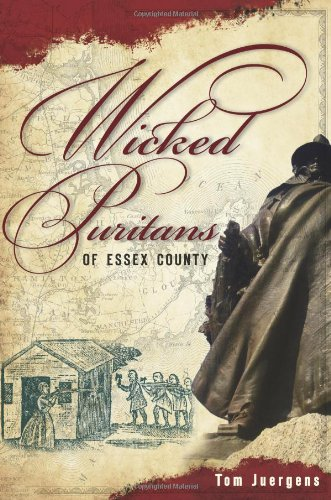 Wicked Puritans of Essex County 9781596295667
