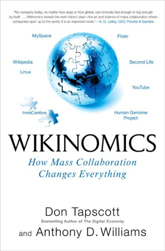 Wikinomics: How Mass Collaboration Changes Everything 9781591841388