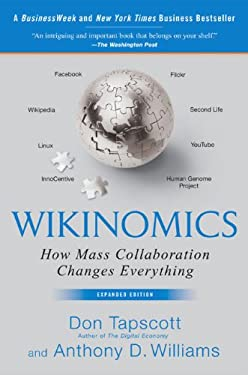 Wikinomics: How Mass Collaboration Changes Everything 9781591841937