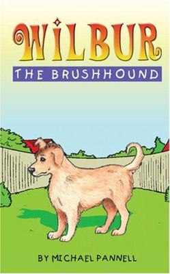 Wilbur the Brushhound 9781594539206