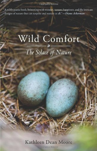 Wild Comfort: The Solace of Nature 9781590307717