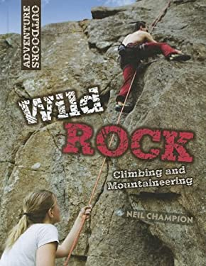 Wild Rock: Climbing and Mountaineering 9781599208077