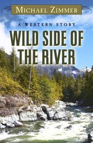Wild Side of the River: A Western Story 9781594149467