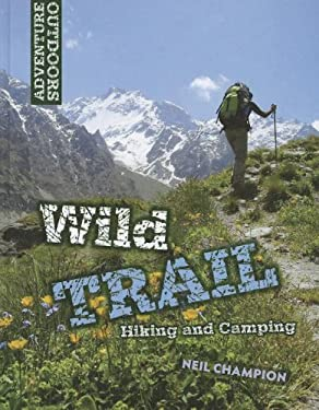 Wild Trail: Hiking and Camping 9781599208091