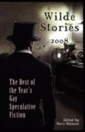 Wilde Stories 2008: The Best of the Year's Gay Speculative Fiction 7234886