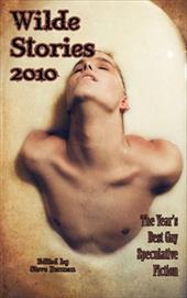 Wilde Stories 2010: The Year's Best Gay Speculative Fiction 9610296