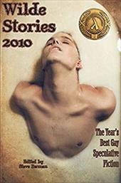 Wilde Stories 2010: The Year's Best Gay Speculative Fiction 9610297