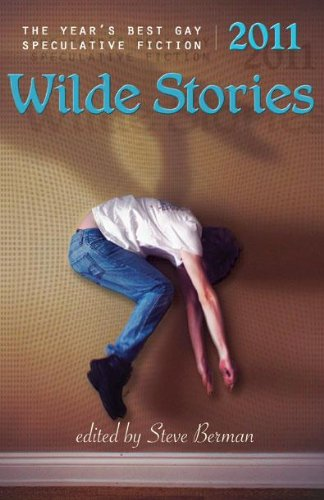 Wilde Stories 2011: The Year's Best Gay Speculative Fiction 9781590213032