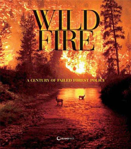 Wildfire: A Century of Failed Forest Policy 9781597260701