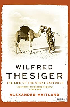 Wilfred Thesiger: The Life of the Great Explorer 9781590201633