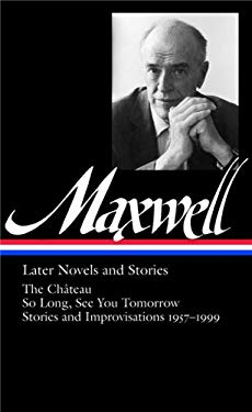William Maxwell: Later Novels and Stories 9781598530261