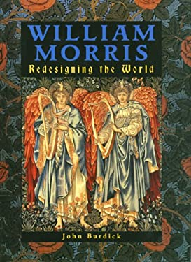 William Morris: Redesigning the World 9781597640923