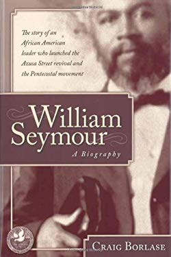 William Seymour: A Biography 9781591859086
