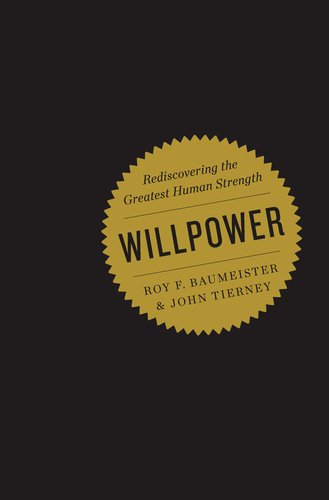 Willpower: Rediscovering the Greatest Human Strength 9781594203077