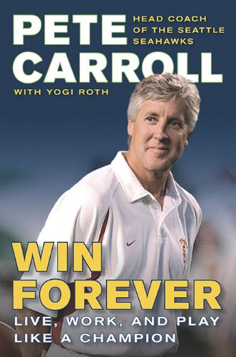 Win Forever: Live, Work, and Play Like a Champion 9781591843238