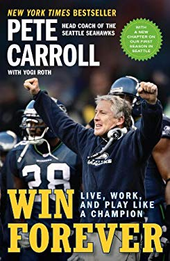 Win Forever: Live, Work, and Play Like a Champion 9781591844167