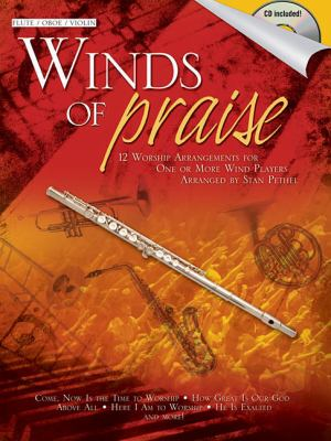 Winds of Praise: 12 Worship Arrangements for One or More Wind Players [With CD (Audio)] 9781592352043